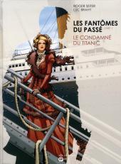 Les fantômes du passé -1- Le condamné du Titanic