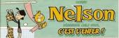 Nelson -0- Quand Nelson débarque chez vous... C'est l'enfer !