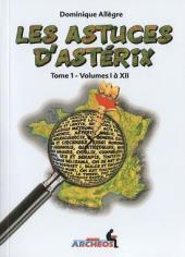 Astérix (Autres) -391- Les Astuces d'Astérix - Tome 1 - Volumes I à XII