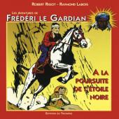 Frédéri le Gardian -3- (Édition du Triomphe) -1- A la poursuite de l'étoile noire