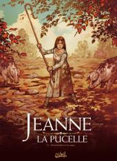 Jeanne la pucelle -1- Entre les bêtes et les anges