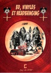 BD, Vinyles et Headbanging