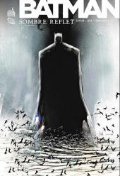 Batman - Sombre reflet -1- Sombre reflet - Tome 1