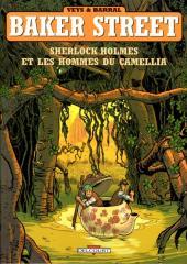 Baker Street (Veys/Barral) -3a- Sherlock Holmes et les hommes du Camellia