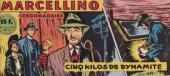 Marcellino -4- Cinq kilos de dynamite