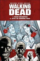 Walking Dead -FL01- Passé décomposé - Cette vie derrière nous