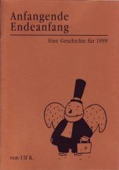 Anfangende Endeanfang - Eine Geschichte für 1999