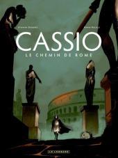 Cassio -5- Le chemin de Rome