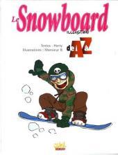 Illustré (Le Petit) (La Sirène / Soleil Productions / Elcy) - Le Snowboard illustré de A à Z