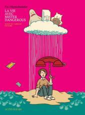 La vie avec Mister Dangerous - La Vie avec Mister Dangerous