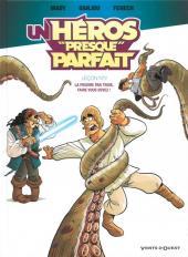 Un héros presque parfait -2- Leçon n°2 : La pieuvre par trois, faire vous devez !