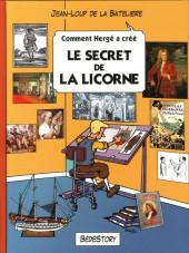 Comment Hergé a créé... -10- Le secret de la licorne