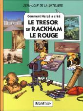 Comment Hergé a créé... -11- Le trésor de Rackham Le Rouge