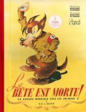 La bête est morte ! - La Guerre Mondiale chez les animaux -INTc2010- La guerre mondiale chez les animaux