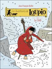 Loupio (Les aventures de) -8- Le Défi