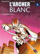 L'archer blanc -3- La dernière flèche