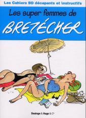 (AUT) Bretécher - Les super femmes de Bretécher