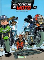 Les fondus de moto -4- Les fondus de moto 4