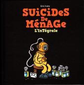 Suicides de ménage -INT- Suicides de ménage - L'Intégrale