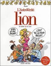 L'astrovérité -2- Lion : 23 Juillet - 23 Août