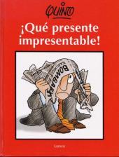 (AUT) Quino (en espagnol) - ¡Qué presente impresentable!