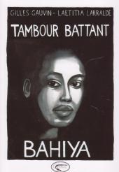 Tambour battant -1- Bahiya