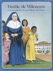 Les grandes Heures des Chrétiens -24- Emilie de Villeneuve et le journal des sœurs bleues de Castres