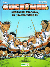 Les rugbymen -4a2008- Dimanche prochain, on jouera samedi !