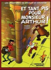 Sylvain et Sylvette (02-série : nouvelles aventures de Sylvain et Sylvette) -3a- Et tant pis pour monsieur arthur!