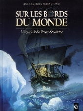 Sur les bords du monde  -1- L'odyssée de Sir Ernest Shackleton