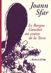 Le borgne gauchet -14- Le Borgne Gauchet au centre de la terre