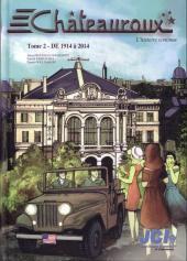 Châteauroux -2- L'histoire continue - Tome 2 - De 1914 à 2014
