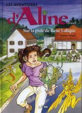 Les aventures d'Aline -8- Sur la piste de René Lalique