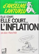 Anselme Lanturlu (Les aventures d') -9- Elle court, elle court...l'inflation