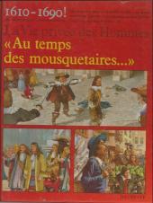 La vie privée des Hommes -23- Au temps des mousquetaires... - 1610-1690 !