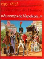 La vie privée des Hommes -27a- Au temps de Napoléon... - 1795-1815 !