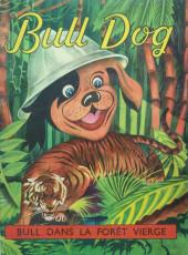 Bull Dog -4- Bull dans la forêt vierge