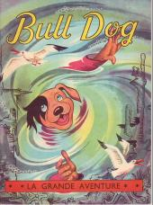 Bull Dog -5- La grande aventure