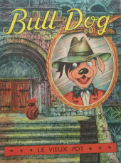 Bull Dog -7- Le vieux pot