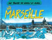 Une balade de Gaston et Aurel -1- Via Marseille