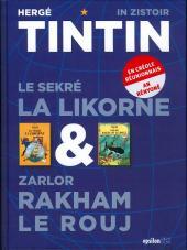 Tintin (en langues régionales) -1112 Réunion- Le sekré la Likorne & Zarlor Rakham le Rouj