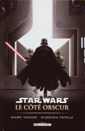 Star Wars - Le côté obscur -12- Dark Vador - Mission fatale