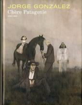 Chère Patagonie - Chère Patagonie