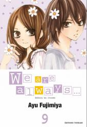 We are always... -9- Tome 9