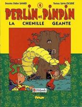 Perlin et Pinpin -4- La chenille géante