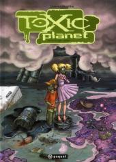 Toxic planet -INT- Intégrale