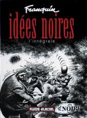 Idées noires -INTa2008- Idées noires, l'intégrale