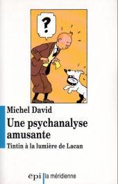 Tintin - Divers - Une psychanalyse amusante - Tintin à la lumière de Lacan
