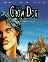 Lance Crow Dog -2- Cœur rouge - Cheveux jaunes