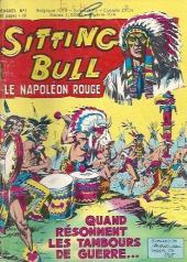 Sitting Bull, le Napoléon rouge -1- Quand résonnent les tambours de guerre...